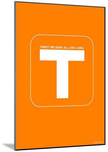 Tweet Me Baby All Day Long Orange Poster-NaxArt-Mounted Art Print