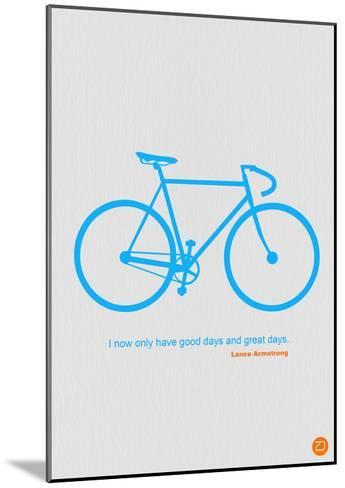 I Have Only Good Days And Great Days-NaxArt-Mounted Art Print