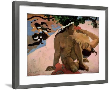 Aha Oe Feii? (Are You Jealous?), 1892-Paul Gauguin-Framed Art Print