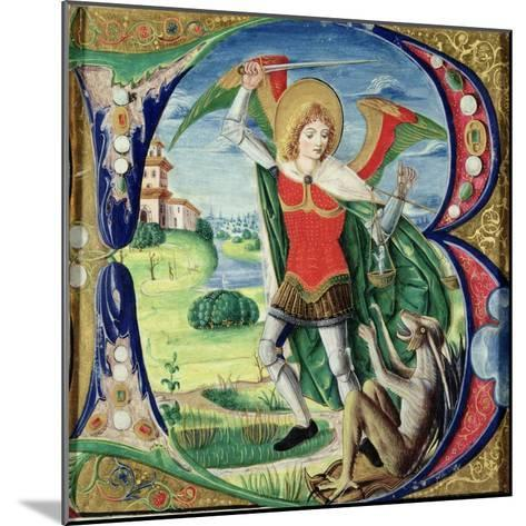 Historiated Initial 'B' Depicting St. Michael and the Dragon, 1499-1511 (Vellum)-Alessandro Pampurino-Mounted Giclee Print