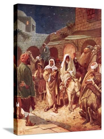 Joseph and Mary Arrive at Bethlehem, But Find There Is No Room for Them at the Inn-William Brassey Hole-Stretched Canvas Print