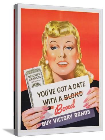 You'Ve Got a Date with a Bond', Poster Advertising Victory Bonds (Colour Litho)- Canadian-Stretched Canvas Print