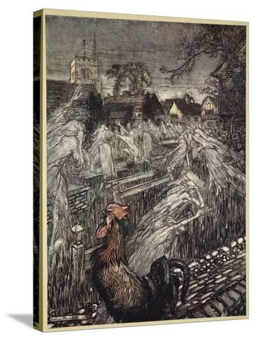 ..Ghosts, Wandering Here and There, Troop Home to Churchyards-Arthur Rackham-Stretched Canvas Print