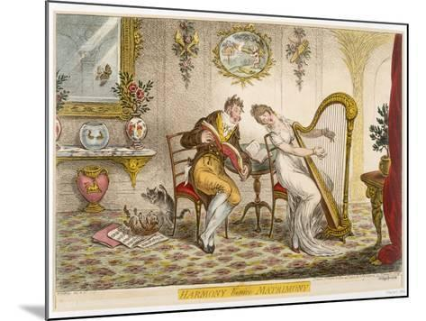 Harmony before Matrimony', Published 1805 (Coloured Engraving)-James Gillray-Mounted Giclee Print