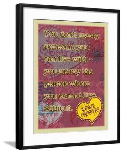 You Don'T Marry Someone-Cathy Cute-Framed Art Print