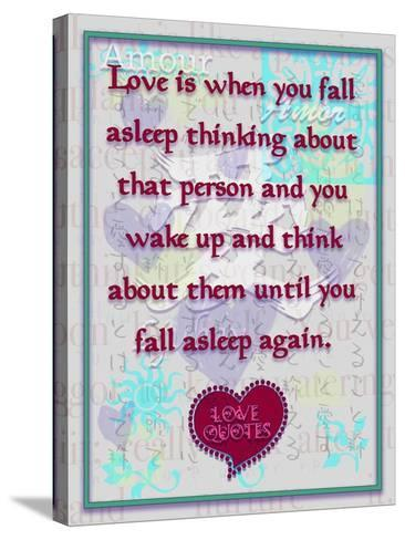 Love Is When You  Fall Asleep Thinking About-Cathy Cute-Stretched Canvas Print