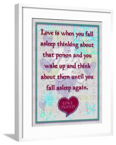 Love Is When You  Fall Asleep Thinking About-Cathy Cute-Framed Art Print