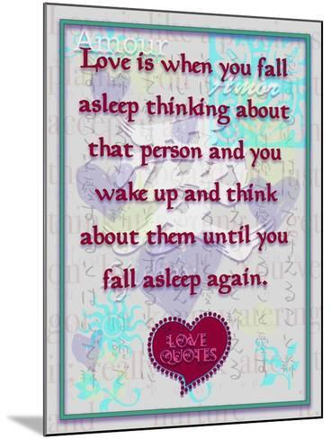 Love Is When You  Fall Asleep Thinking About-Cathy Cute-Mounted Giclee Print