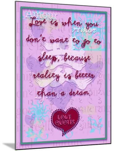 Love Is When You Don'T Want to Go to Sleep-Cathy Cute-Mounted Giclee Print