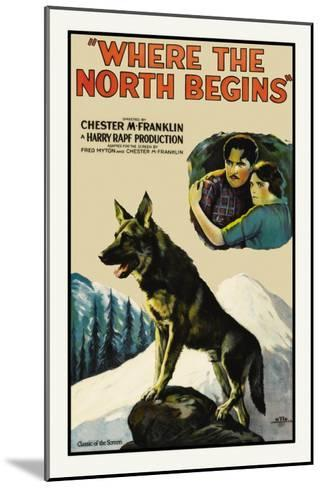 Where the North Begins--Mounted Art Print