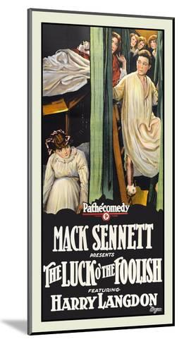 The Luck O' the Foolish-Mack Sennett-Mounted Art Print
