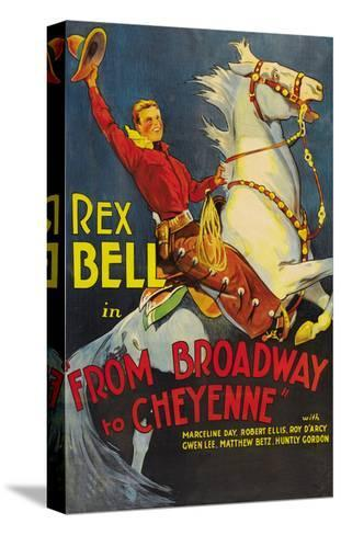 From Broadway to Cheyenne--Stretched Canvas Print