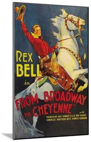 From Broadway to Cheyenne--Mounted Art Print
