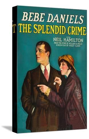 The Splendid Crime--Stretched Canvas Print