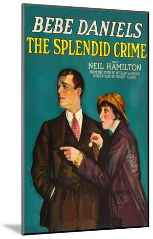The Splendid Crime--Mounted Art Print