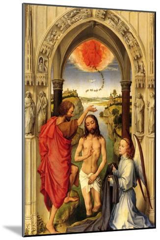 Baptism of Christ-Rogier van der Weyden-Mounted Art Print