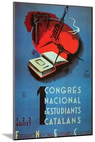 1st National Congress of Catalan Students- Student Federation of Catalonia-Mounted Art Print