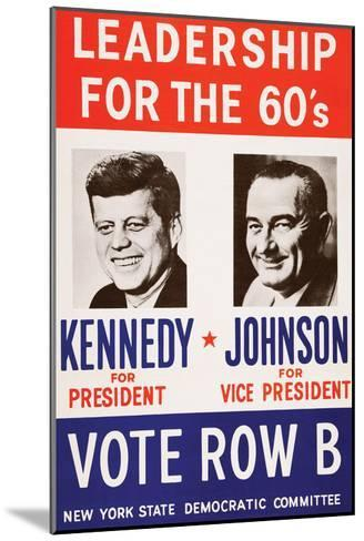 Leadership for the 60's - Vote Row B-New York State Democtratic Committee-Mounted Art Print