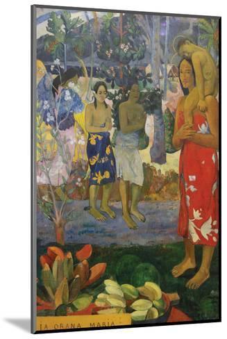La Orana Maria (Hail Mary)-Paul Gauguin-Mounted Art Print