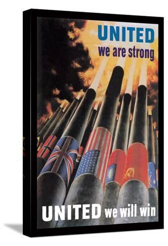 United We are Strong, United We Will Win--Stretched Canvas Print