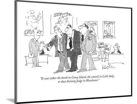 """It was either the knish in Coney Island, the cannoli in Little Italy, or ?"" - New Yorker Cartoon-Arnie Levin-Mounted Premium Giclee Print"