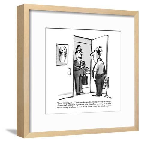 """Good evening, sir. As you may know, the soaring costs of recent environme?"" - New Yorker Cartoon-Lee Lorenz-Framed Art Print"