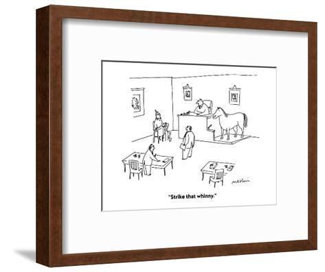 """Strike that whinny."" - Cartoon-Michael Maslin-Framed Art Print"