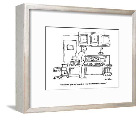 """I'll have a quarter pound of your most reliable cheese."" - Cartoon-Michael Maslin-Framed Art Print"