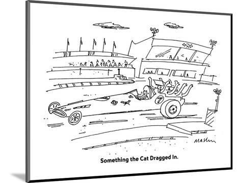 Something the Cat Dragged In. - Cartoon-Michael Maslin-Mounted Premium Giclee Print