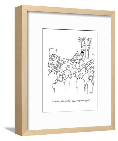 """""""Come now, folks, this baby must belong to one of you."""" - New Yorker Cartoon-Gardner Rea-Framed Art Print"""