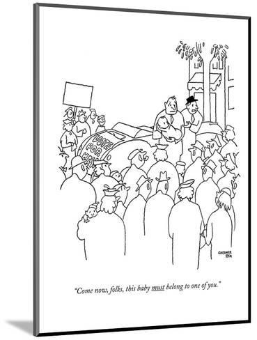 """""""Come now, folks, this baby must belong to one of you."""" - New Yorker Cartoon-Gardner Rea-Mounted Premium Giclee Print"""