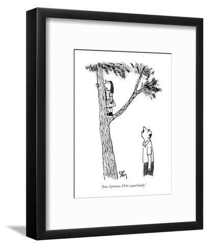 """Jane, I promise. I'll be a good daddy."" - New Yorker Cartoon-William Steig-Framed Art Print"