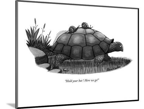 """Hold your hat ! Here we go!"" - New Yorker Cartoon-Dana Fradon-Mounted Premium Giclee Print"