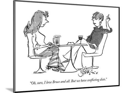 """""""Oh, sure, I love Bruce and all. But we have conflicting diets."""" - New Yorker Cartoon-Edward Frascino-Mounted Premium Giclee Print"""