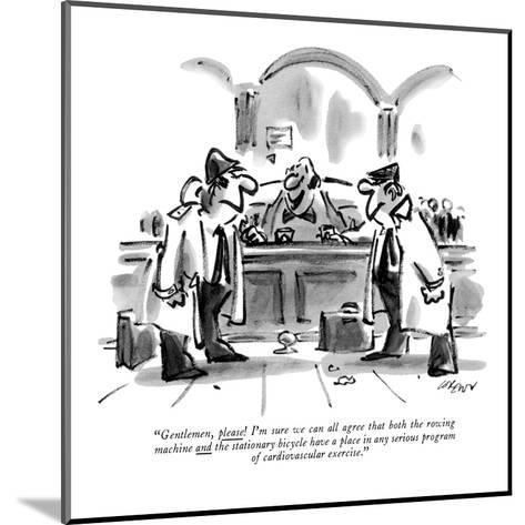 """Gentlemen, please! I'm sure we can all agree that both the rowing machine?"" - New Yorker Cartoon-Lee Lorenz-Mounted Premium Giclee Print"