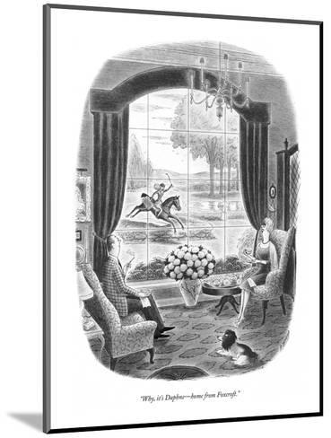 """Why, it's Daphne?home from Foxcroft."" - New Yorker Cartoon-Richard Taylor-Mounted Premium Giclee Print"