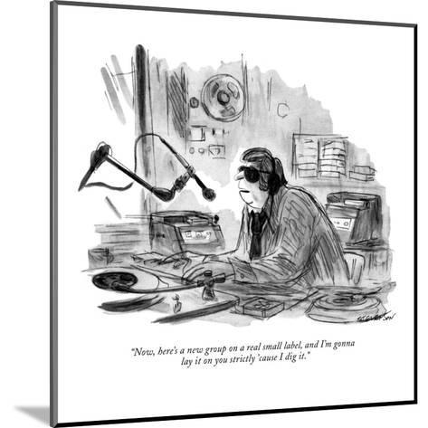 """Now, here's a new group on a real small label, and I'm gonna lay it on yo?"" - New Yorker Cartoon-James Stevenson-Mounted Premium Giclee Print"