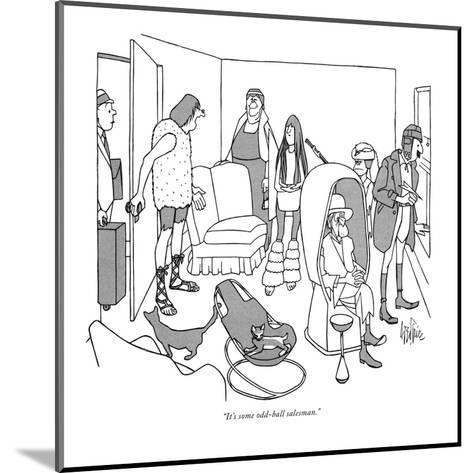 """It's some odd-ball salesman."" - New Yorker Cartoon-George Price-Mounted Premium Giclee Print"