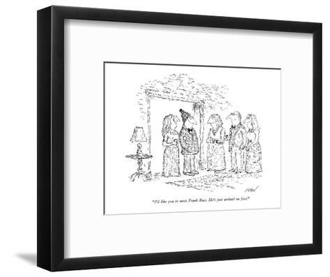 """""""I'd like you to meet Frank Russ. He's just arrived on foot."""" - New Yorker Cartoon-Edward Koren-Framed Art Print"""