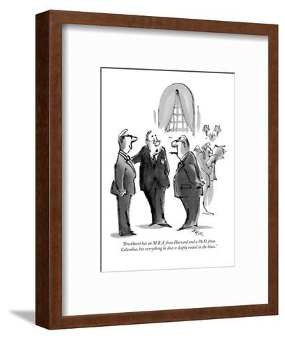 """Brockhurst has an M.B.A. from Harvard and a Ph.D. from Columbia, but ever?"" - New Yorker Cartoon-Lee Lorenz-Framed Art Print"