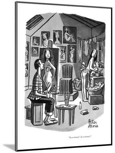"""""""In a minute!  In a minute!"""" - New Yorker Cartoon-Peter Arno-Mounted Premium Giclee Print"""