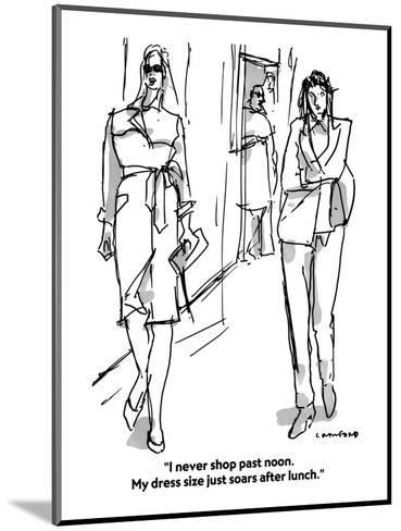 """""""I never shop past noon. My dress size just soars after lunch.""""  - Cartoon-Michael Crawford-Mounted Premium Giclee Print"""
