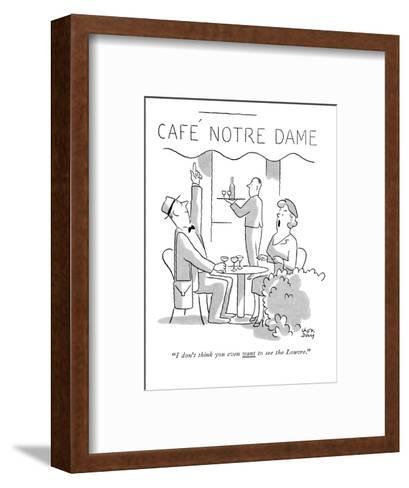"""""""I don't think you even want to see the Louvre."""" - New Yorker Cartoon-Chon Day-Framed Art Print"""