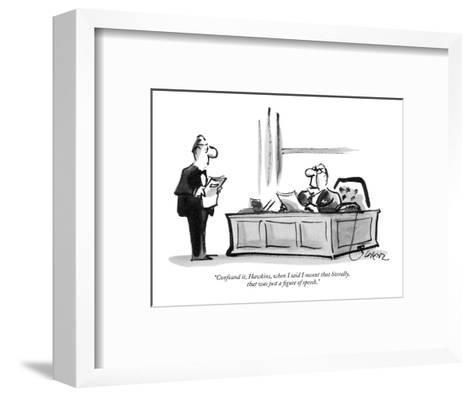 """Confound it, Hawkins, when I said I meant that literally, that was just a?"" - New Yorker Cartoon-Lee Lorenz-Framed Art Print"