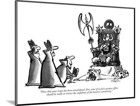 """""""Now that your reign has been consolidated, Sire, some of us feel a greate?"""" - New Yorker Cartoon-Lee Lorenz-Mounted Premium Giclee Print"""