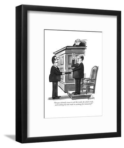 """Do you solemnly swear to tell the truth, the whole truth, and nothing but?"" - New Yorker Cartoon-Dana Fradon-Framed Art Print"