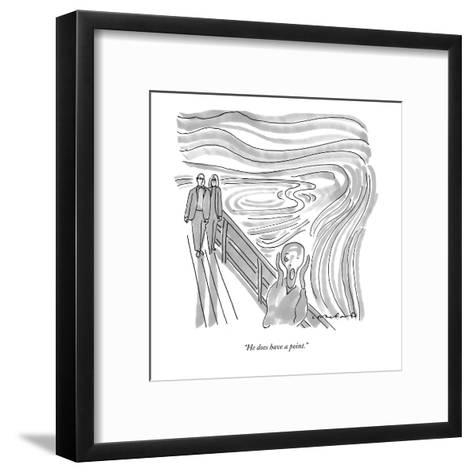 He does have a point - New Yorker Cartoon-Michael Crawford-Framed Art Print