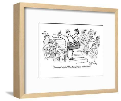 """""""Guns and alcohol! Hey, I've got guns and alcohol!"""" - New Yorker Cartoon-Mike Twohy-Framed Art Print"""
