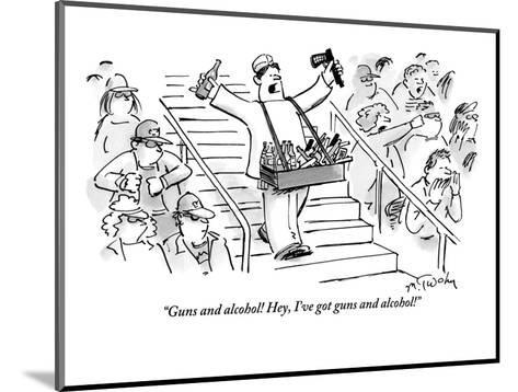 """""""Guns and alcohol! Hey, I've got guns and alcohol!"""" - New Yorker Cartoon-Mike Twohy-Mounted Premium Giclee Print"""
