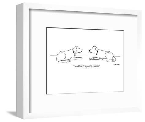 """""""I would not be opposed to a cat tax."""" - New Yorker Cartoon-Alex Gregory-Framed Art Print"""